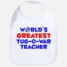 World's Greatest Tug-o.. (A) Bib