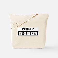 PHILIP is guilty Tote Bag