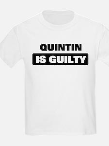 QUINTIN is guilty T-Shirt