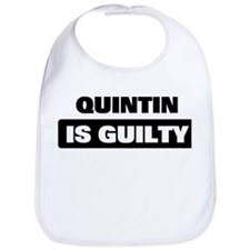 QUINTIN is guilty Bib