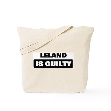 LELAND is guilty Tote Bag