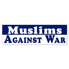 Muslims Against War bumper sticker