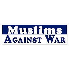 Muslims Against War bumper sticker