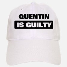 QUENTIN is guilty Baseball Baseball Cap