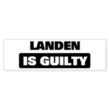 LANDEN is guilty Bumper Bumper Sticker