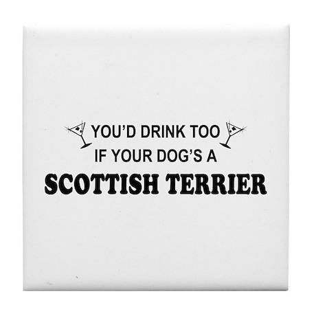 Scottish Terrier You'd Drink Tile Coaster