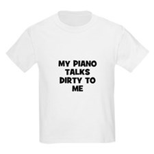 my Piano talks dirty to me T-Shirt
