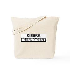 CIERRA is innocent Tote Bag