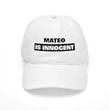 MATEO is innocent Baseball Cap