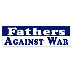 Fathers Against War (bumper sticker)