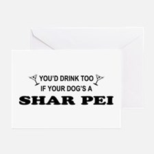 Shar Pei You'd Drnk Too Greeting Cards (Pk of 10)