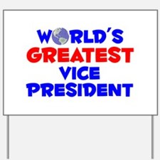 World's Greatest Vice .. (A) Yard Sign