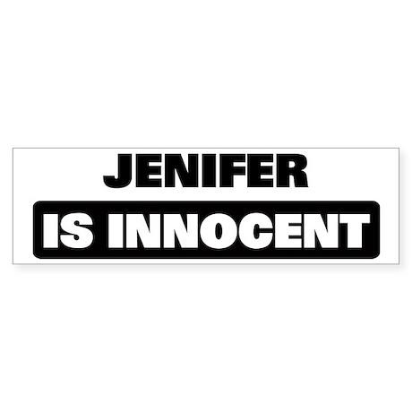 JENIFER is innocent Bumper Sticker