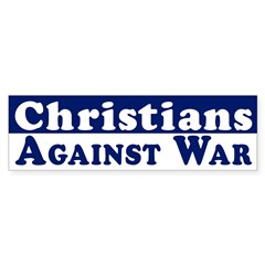Christians Against War bumper sticker