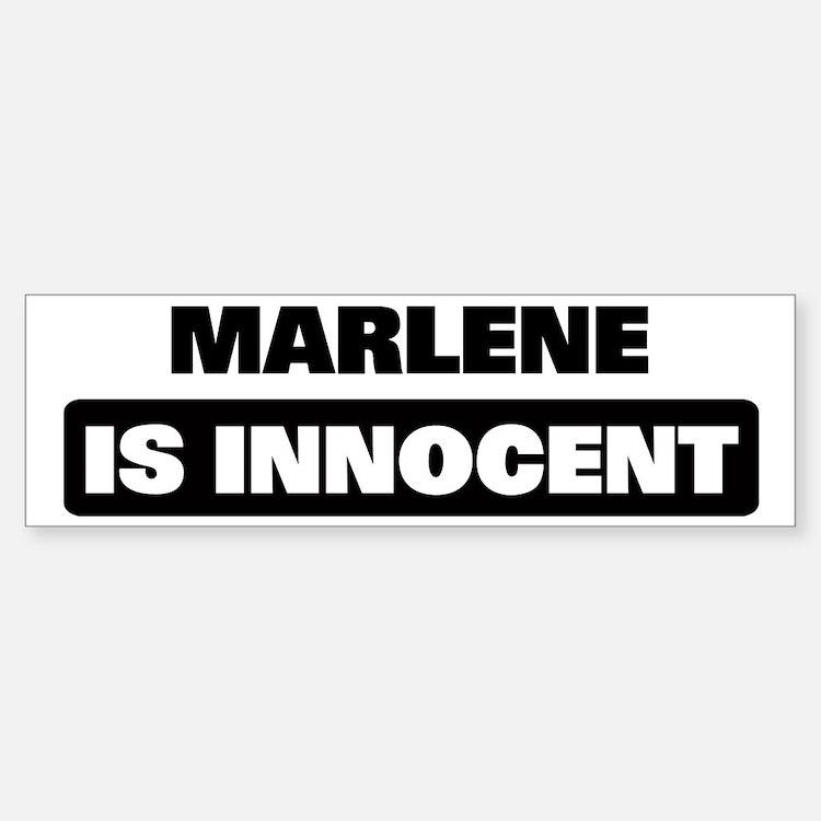 MARLENE is innocent Bumper Bumper Bumper Sticker