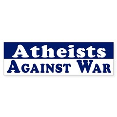 Atheists Against War (bumper sticker)