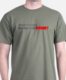 Who Would Muhammad Bomb? - T-Shirt