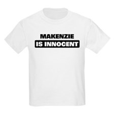 MAKENZIE is innocent T-Shirt