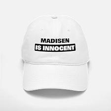 MADISEN is innocent Baseball Baseball Cap