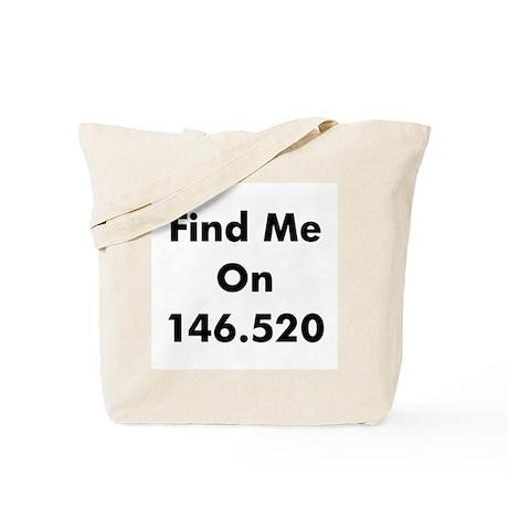 Find Me On 146.520 Tote Bag