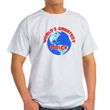 World's Greatest Prick (F) T-Shirt