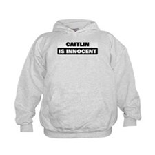 CAITLIN is innocent Hoody