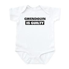 GWENDOLYN is guilty Infant Bodysuit