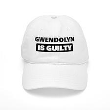 GWENDOLYN is guilty Baseball Cap