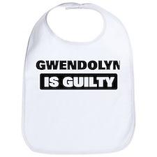 GWENDOLYN is guilty Bib