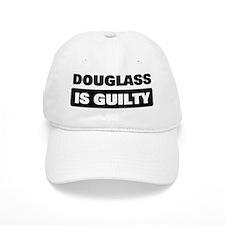 DOUGLASS is guilty Baseball Cap