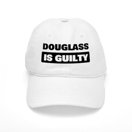 DOUGLASS is guilty Cap