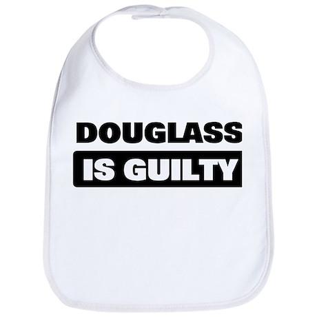 DOUGLASS is guilty Bib