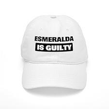 ESMERALDA is guilty Baseball Cap