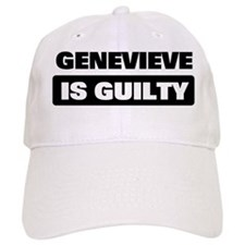 GENEVIEVE is guilty Baseball Cap