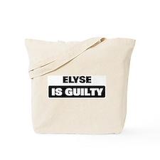 ELYSE is guilty Tote Bag