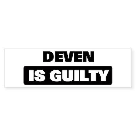 DEVEN is guilty Bumper Sticker