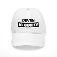 DEVEN is guilty Baseball Cap