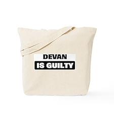 DEVAN is guilty Tote Bag