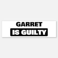 GARRET is guilty Bumper Bumper Bumper Sticker