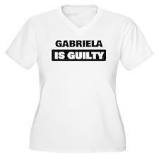 GABRIELA is guilty T-Shirt