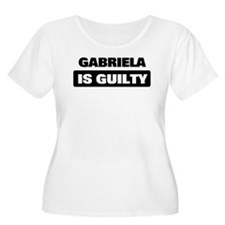 GABRIELA is guilty T-Shirt