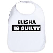 ELISHA is guilty Bib