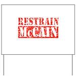 RESTRAIN MCCAIN Yard Sign