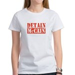 DETAIN MCCAIN Women's T-Shirt