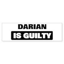 DARIAN is guilty Bumper Bumper Sticker