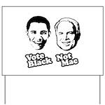 Vote Black. Not Mac. Yard Sign