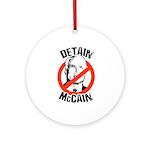Anti-McCain: Detain McCain Ornament (Round)
