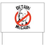 Anti-McCain: Detain McCain Yard Sign