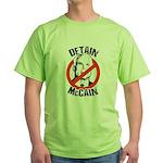 Anti-McCain: Detain McCain Green T-Shirt