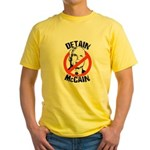 Anti-McCain: Detain McCain Yellow T-Shirt